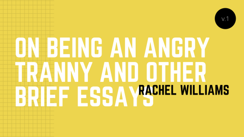 On BEING AN ANGRY TRANNY AND OTHER BRIEF ESSAYS.png